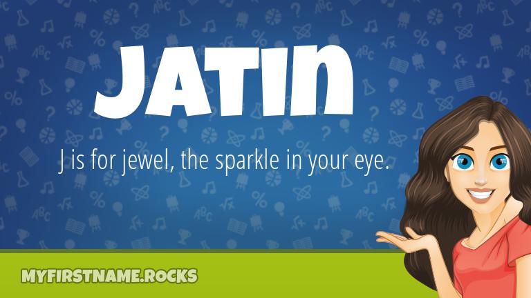My First Name Jatin Rocks!