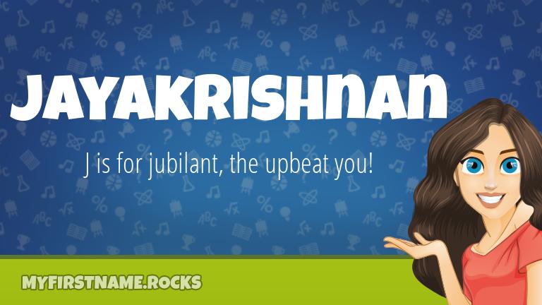 My First Name Jayakrishnan Rocks!
