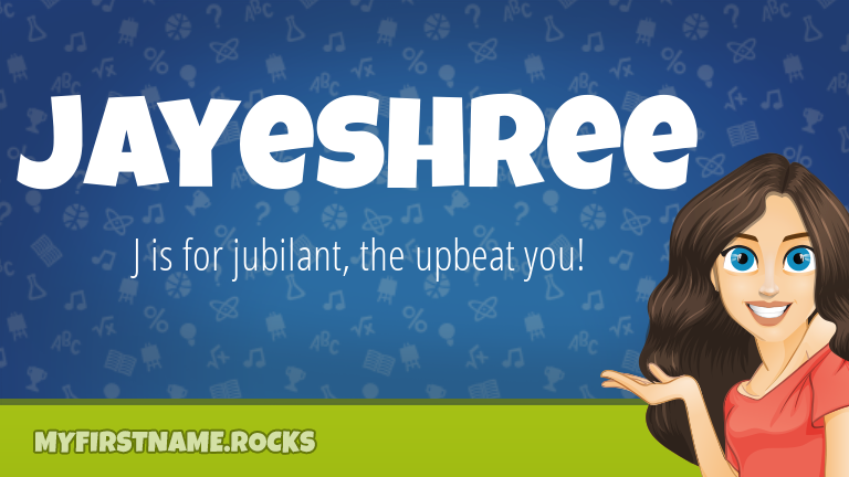 My First Name Jayeshree Rocks!