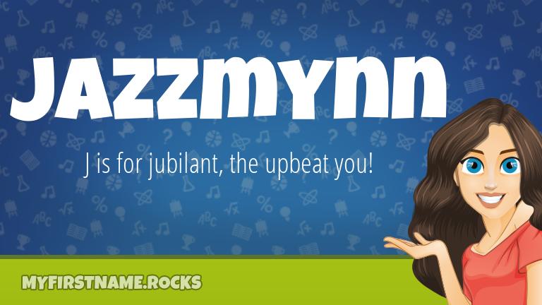 My First Name Jazzmynn Rocks!