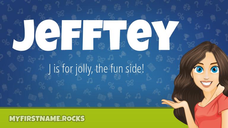 My First Name Jefftey Rocks!