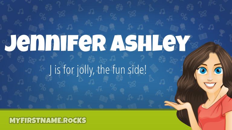 My First Name Jennifer Ashley Rocks!