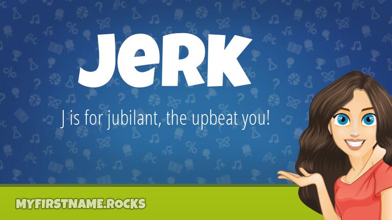 My First Name Jerk Rocks!