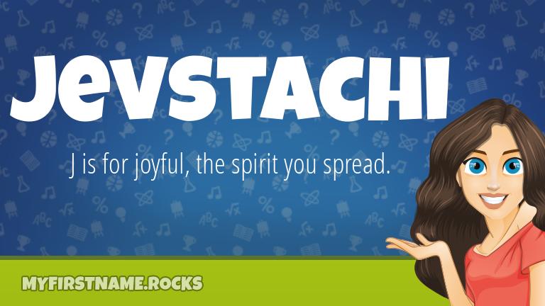 My First Name Jevstachi Rocks!