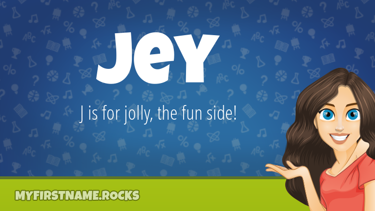 My First Name Jey Rocks!