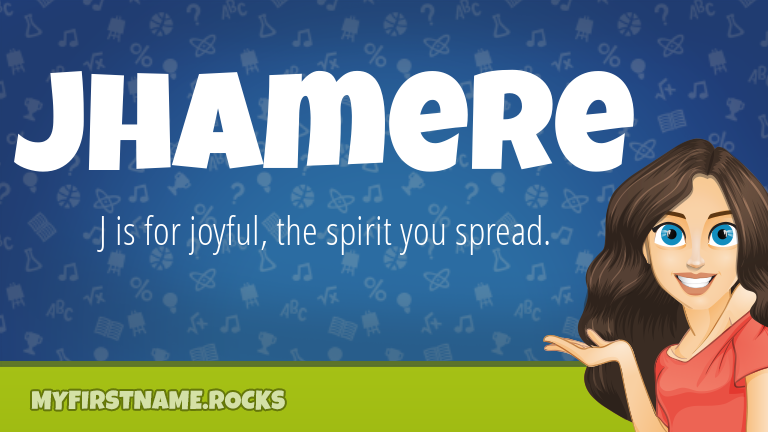 My First Name Jhamere Rocks!