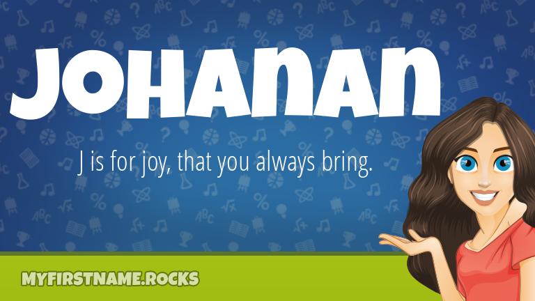 My First Name Johanan Rocks!