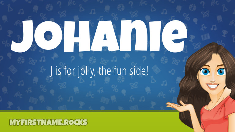 My First Name Johanie Rocks!