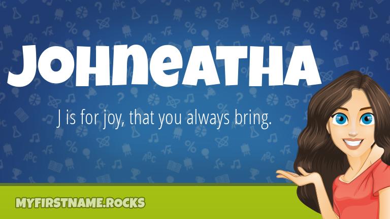 My First Name Johneatha Rocks!