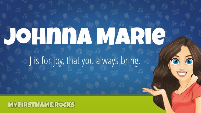 My First Name Johnna Marie Rocks!