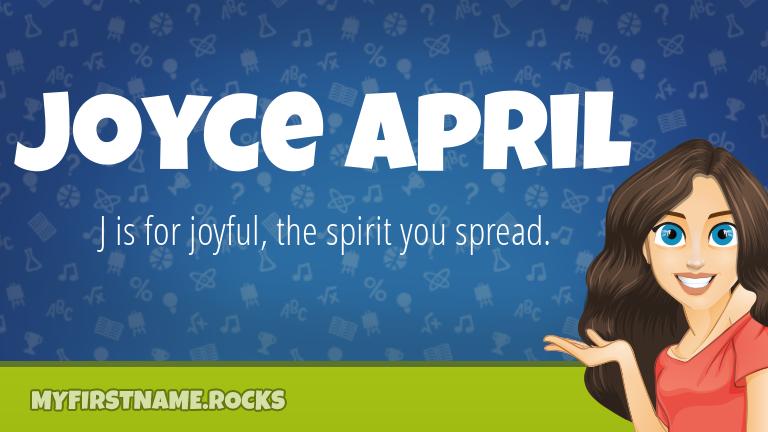 My First Name Joyce April Rocks!
