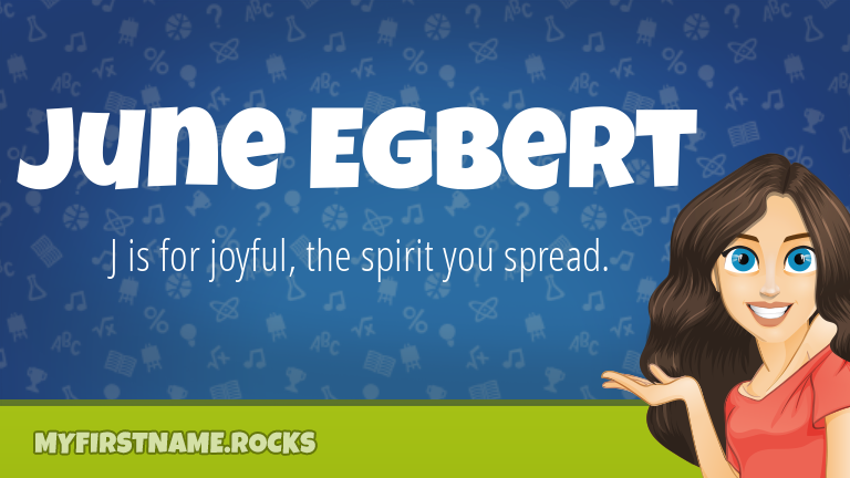 My First Name June Egbert Rocks!