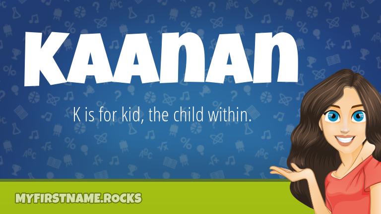My First Name Kaanan Rocks!