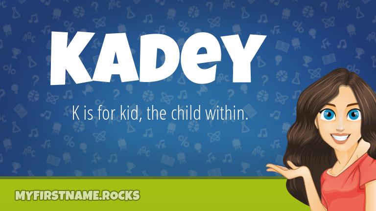 My First Name Kadey Rocks!