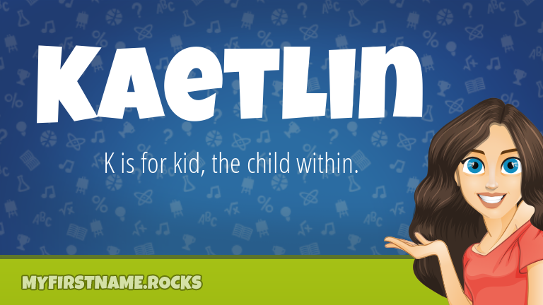 My First Name Kaetlin Rocks!