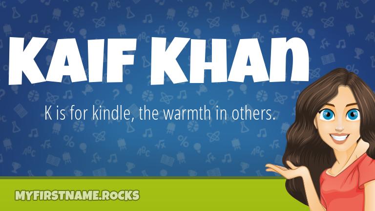 My First Name Kaif Khan Rocks!