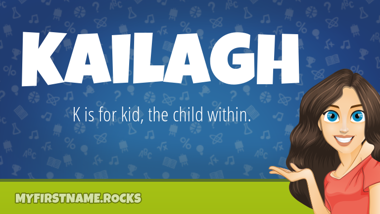 My First Name Kailagh Rocks!