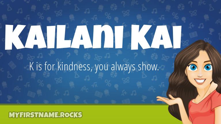 My First Name Kailani Kai Rocks!