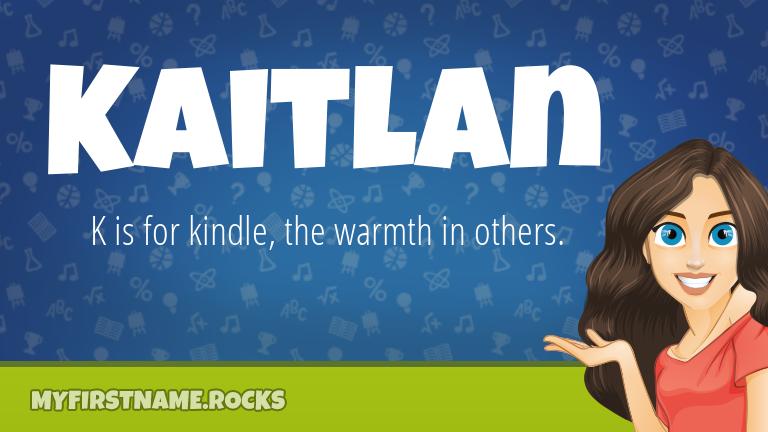 My First Name Kaitlan Rocks!