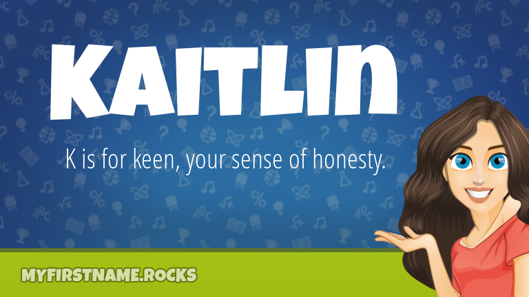 My First Name Kaitlin Rocks!