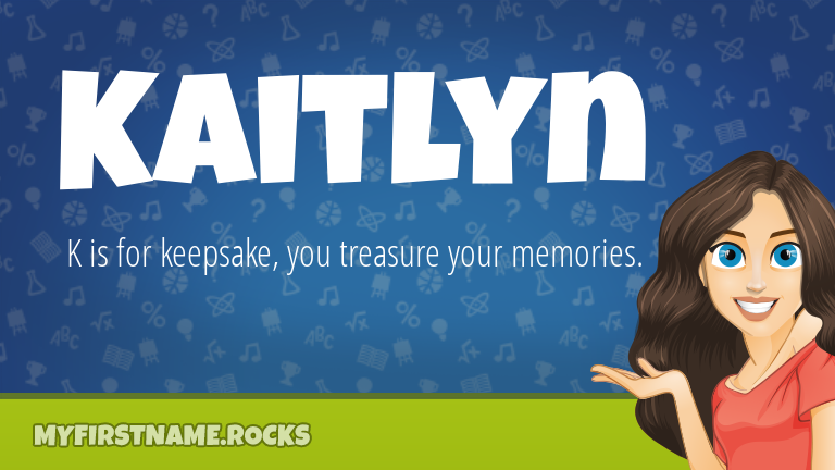 My First Name Kaitlyn Rocks!