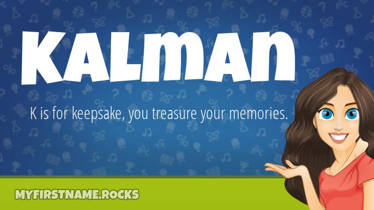 My First Name Kalman Rocks!