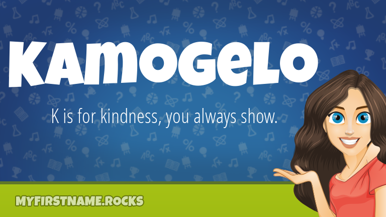 My First Name Kamogelo Rocks!