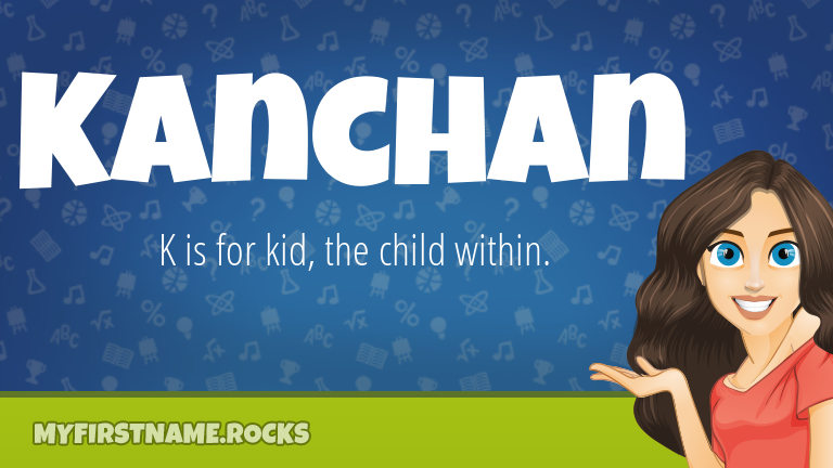My First Name Kanchan Rocks!
