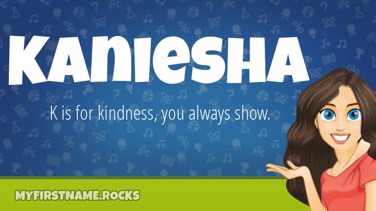 My First Name Kaniesha Rocks!