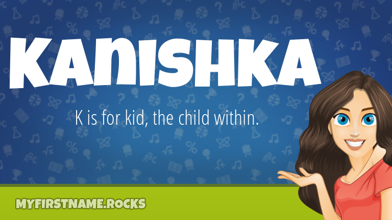 My First Name Kanishka Rocks!