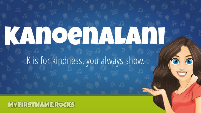 My First Name Kanoenalani Rocks!