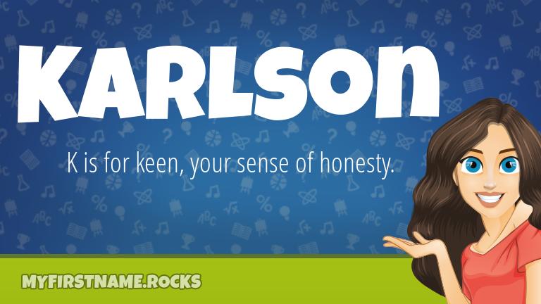 My First Name Karlson Rocks!