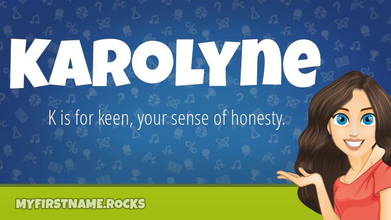 My First Name Karolyne Rocks!