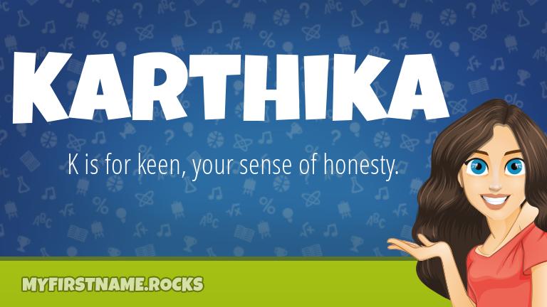 My First Name Karthika Rocks!