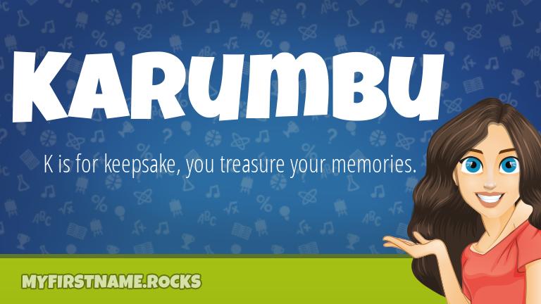 My First Name Karumbu Rocks!