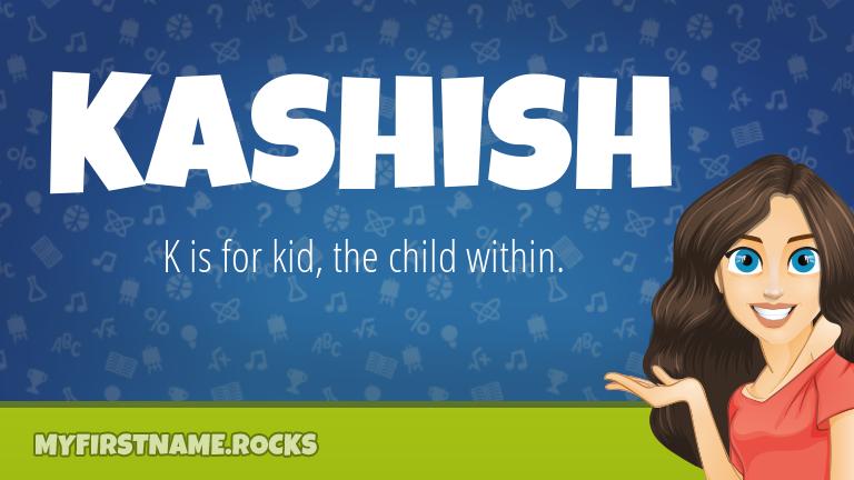 My First Name Kashish Rocks!