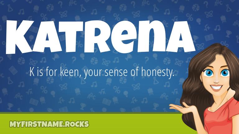 My First Name Katrena Rocks!