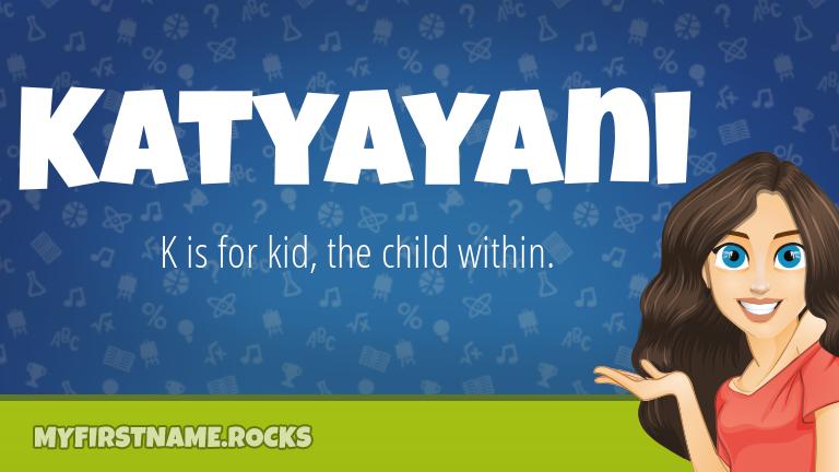 My First Name Katyayani Rocks!