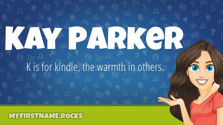 My First Name Kay Parker Rocks!