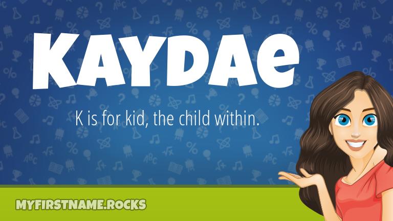 My First Name Kaydae Rocks!