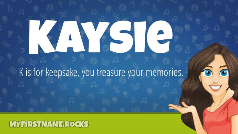 My First Name Kaysie Rocks!