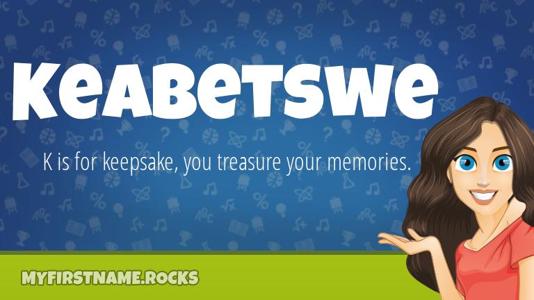 My First Name Keabetswe Rocks!