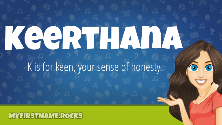 My First Name Keerthana Rocks!