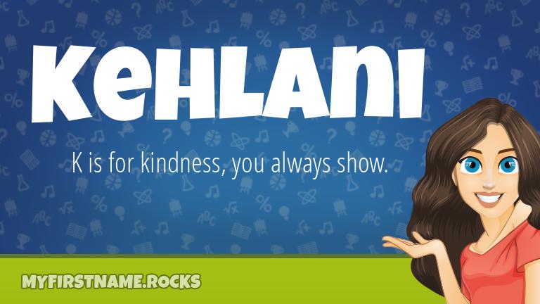 My First Name Kehlani Rocks!