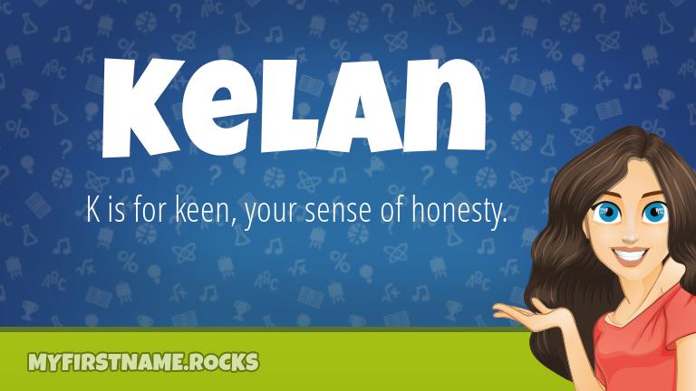 My First Name Kelan Rocks!