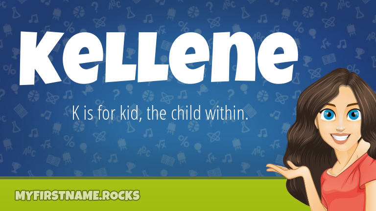 My First Name Kellene Rocks!