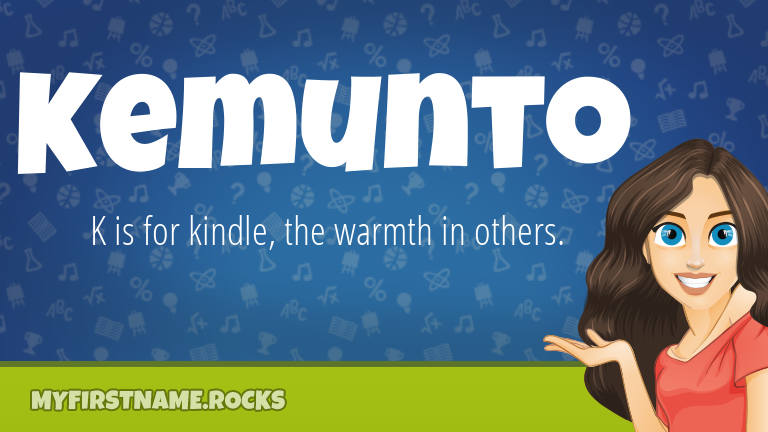 My First Name Kemunto Rocks!