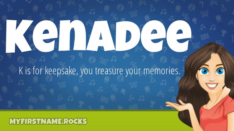 My First Name Kenadee Rocks!