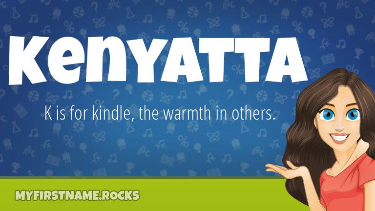 My First Name Kenyatta Rocks!