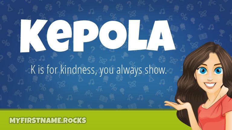 My First Name Kepola Rocks!